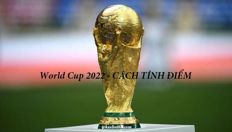 Cach tinh diem World Cup 2022 chi tiet